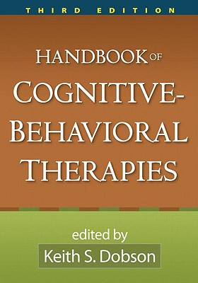 Handbook of Cognitive-Behavioral Therapies By Dobson, Keith S. (EDT)